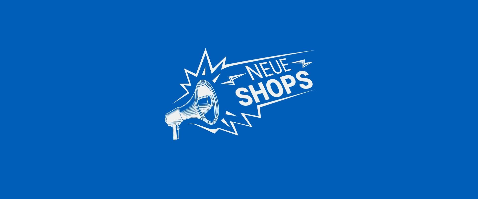 """Der Schriftzug """"Neue Shops"""" auf blauem Hintergrund"""
